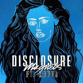 Single Review: Disclosure (feat. Lorde) – Magnets